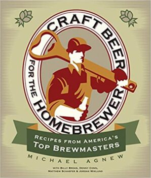 Craft Beer for the Homebrewer: Recipes from America's Top Brewmasters Paperback