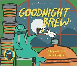 Goodnight Brew: A Parody for Beer People