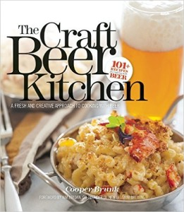 The Craft Beer Kitchen: A Fresh and Creative Approach to Cooking with Be