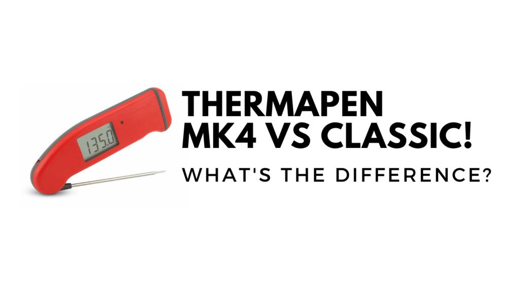 compare thermapen mk4 to classic