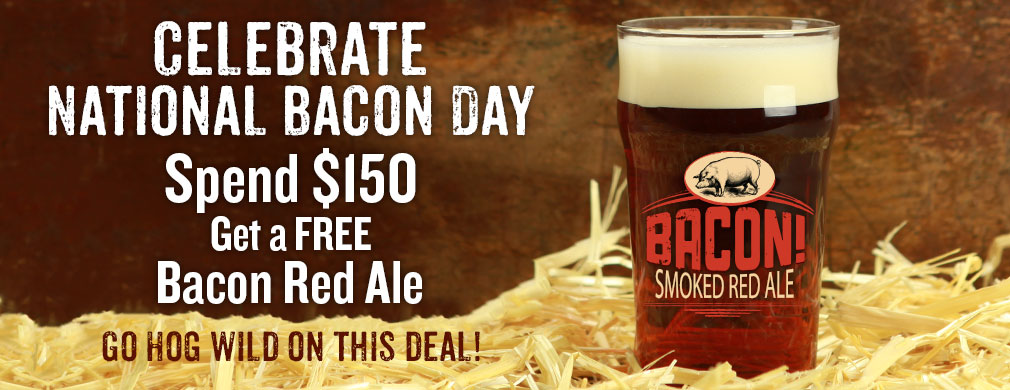 Free BACON! Smoked Red Ale w/ $150 Purchase