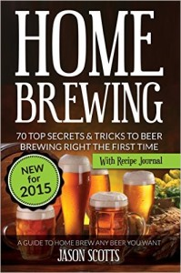 Home Brewing: 70 Top Secrets & Tricks
