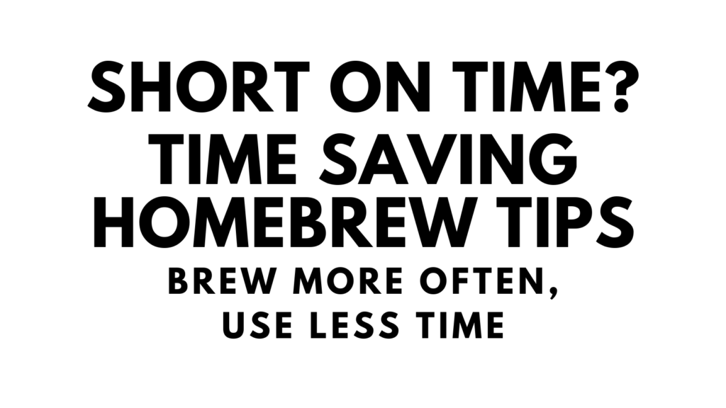 time saving homebrew tips