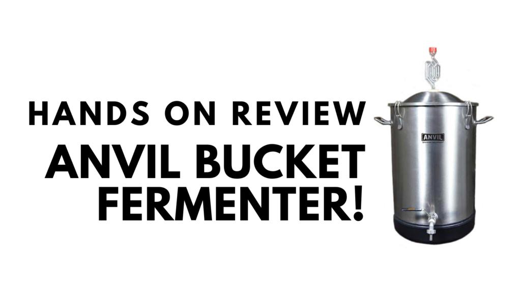 anvil bucket fermenter review