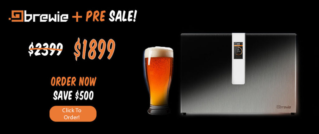 Ends Today Pre Order The Brewie Automated Brewing System