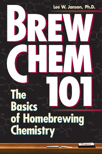 Brew Chem 101: The Basics of Homebrewing Chemistry Kindle Edition