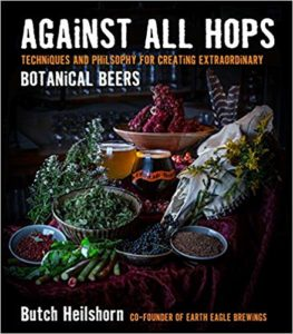 Against All Hops: Techniques and Philosophy for Creating Extraordinary Botanical Beers