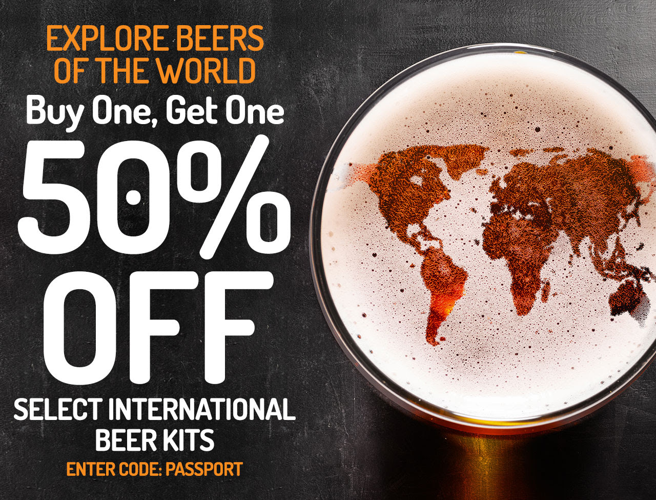 BOGO 50% OFF SELECT INTERNATIONAL BEER RECIPE KITS