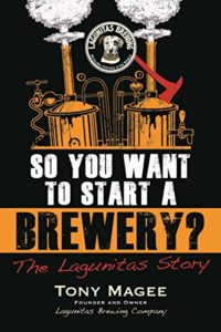 So You Want to Start a Brewery?: The Lagunitas Story Kindle Edition