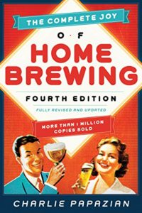 The Complete Joy of Homebrewing: Fully Revised and Updated Kindle Edition