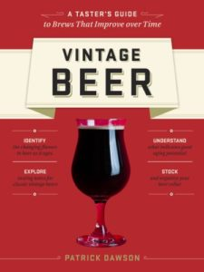 Vintage Beer: A Taster's Guide to Brews That Improve over Time Kindle Edition