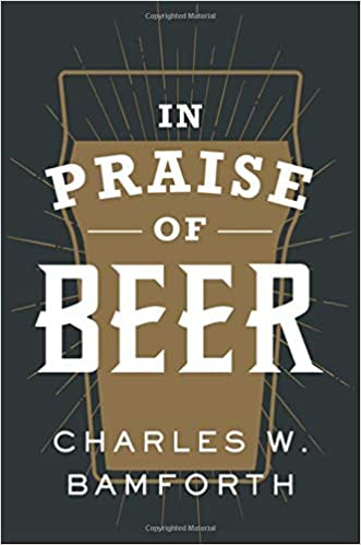 In Praise of Beer