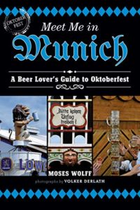 Meet Me in Munich: A Beer Lover's Guide to Oktoberfest Kindle Edition