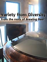 Variety from Diversity - From the roots of brewing beer