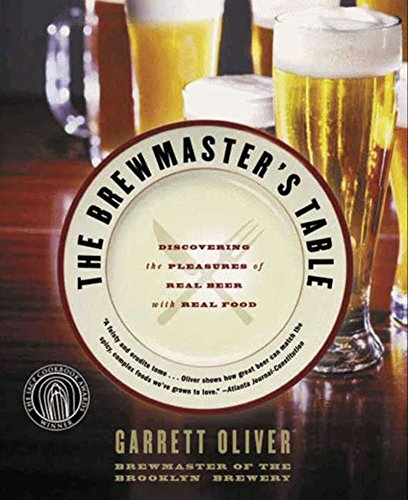 The Brewmaster's Table: Discovering the Pleasures of Real Beer with Real Food Kindle Edition