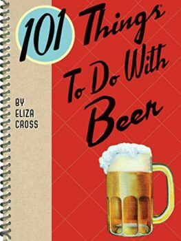 101 Things To Do With Beer Kindle Edition