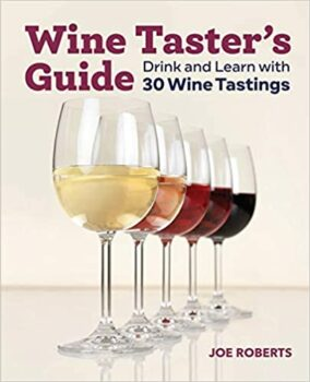Wine Taster's Guide: Drink and Learn with 30 Wine Tastings