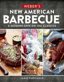 Weber's New American Barbecue: A Modern Spin on the Classics Kindle Edition
