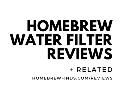 homebrew water filter reviews