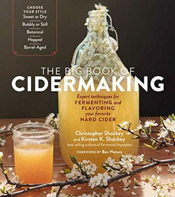 The Big Book of Cidermaking: Expert Techniques for Fermenting and Flavoring Your Favorite Hard Cider Kindle Edition